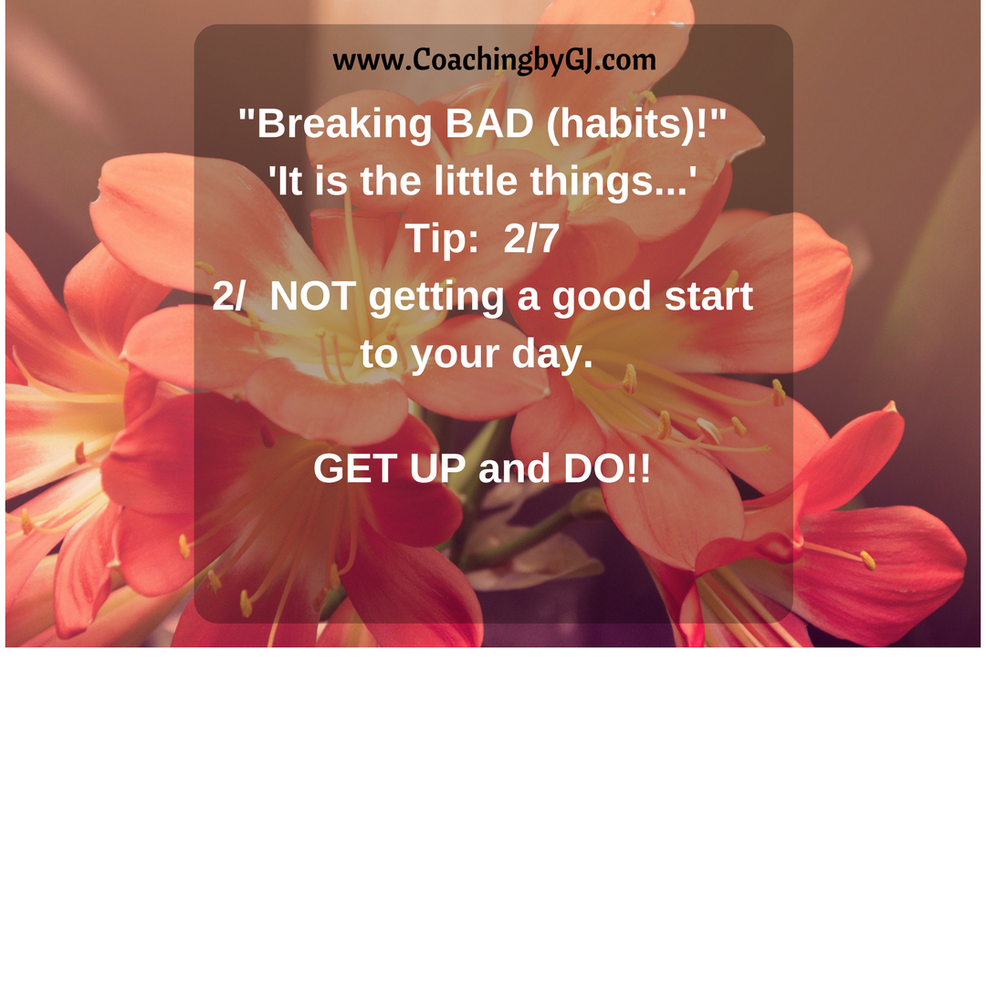 Break Bad Habits Tip 2 7