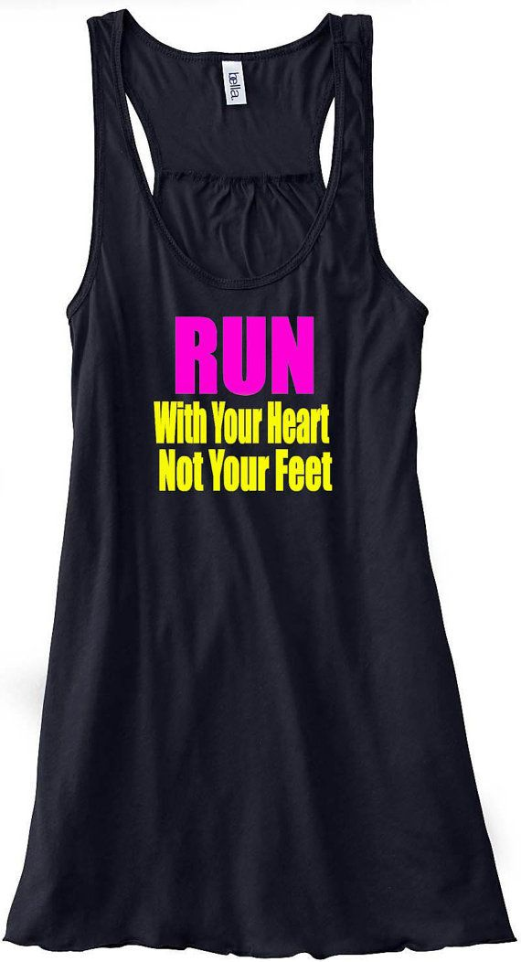 Run With Your Heart Not Your Head Gym Tank Top Flowy Racerback Workout Custom Colors You Choose Size & Colors