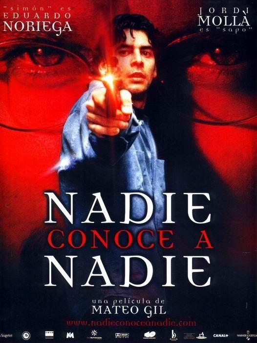Nadie Conoce A Nadie 1999 Filmaffinity Peliculas Carteles De Cine Posters Peliculas