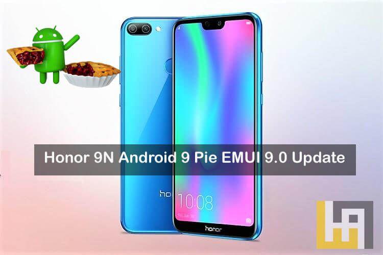 Honor 9N Android 9 0 Pie EMUI 9 0 update | Huawei in 2019