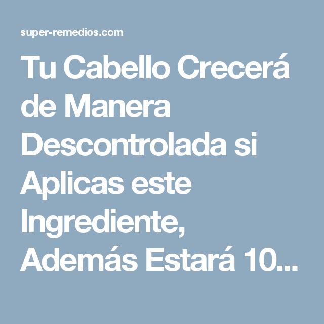 Tu Cabello Crecerá de Manera Descontrolada si Aplicas este Ingrediente, Además Estará 100% Libre de Caspa. – Super Remedios