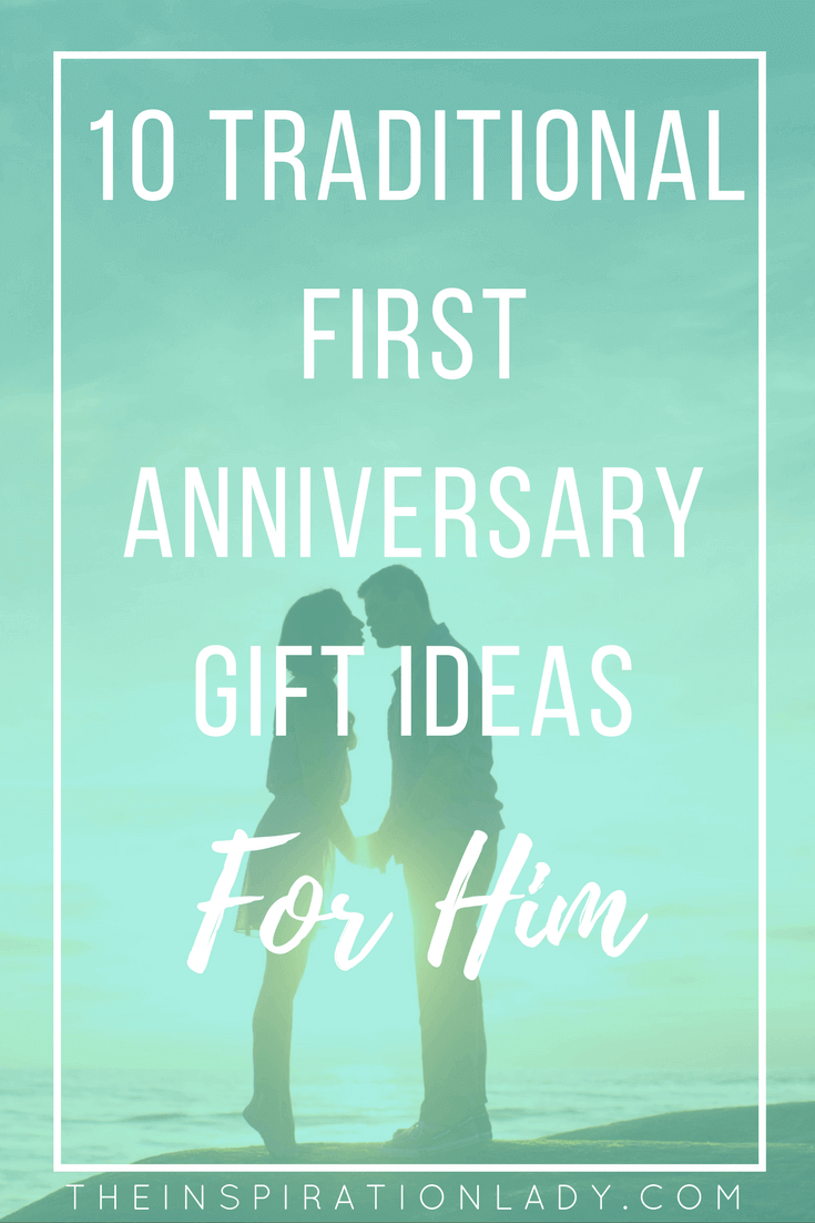 10 Traditional First Anniversary Gift Ideas For Him The Inspiration Lady 1st Wedding Anniversary Gift For Him Paper Wedding Anniversary Gift First Anniversary Gifts