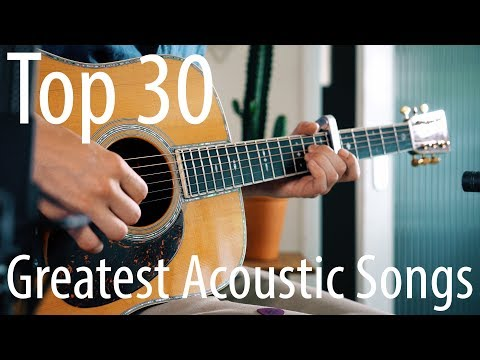 16 Top 30 Songs For Acoustic Guitar Youtube Top 30 Songs Learn Guitar Acoustic Song