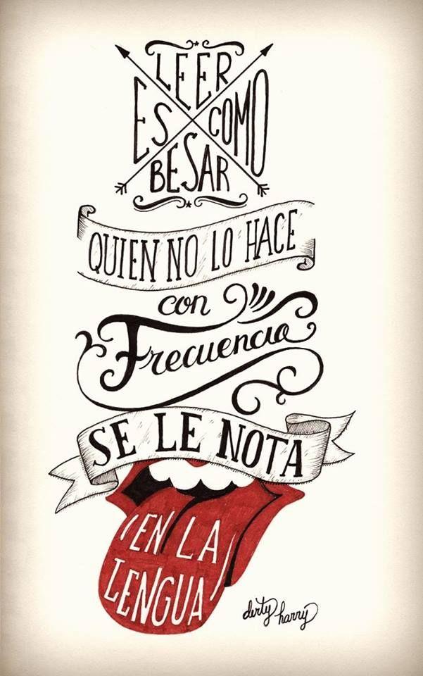 Leer es como besar, quien no lo hace con frecuencia se le nota en la lengua. #FrasesIlustradores Ilustra,org