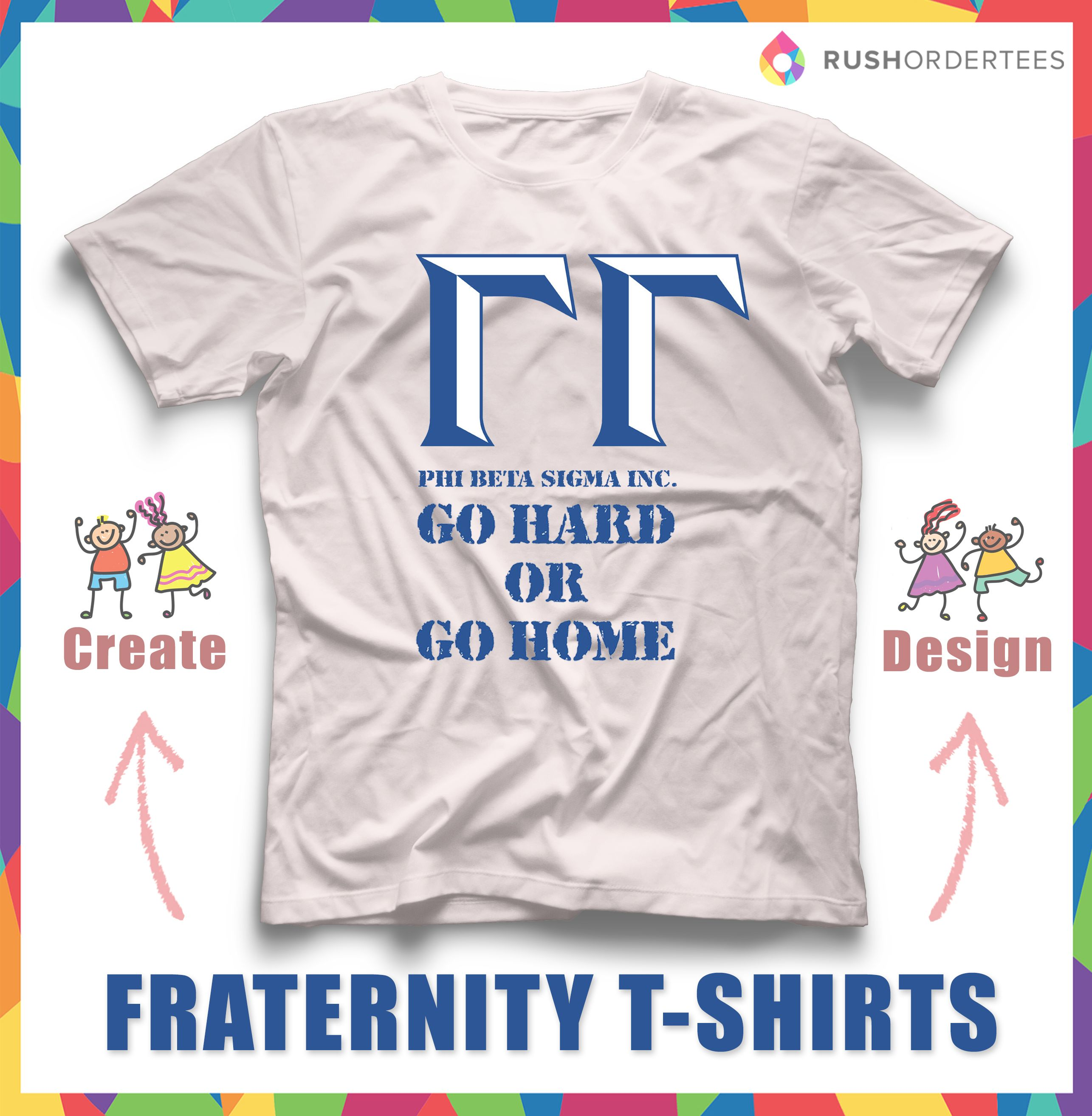 Go Hard Or Go Home Fraternity Rush T Shirt Design Create Your