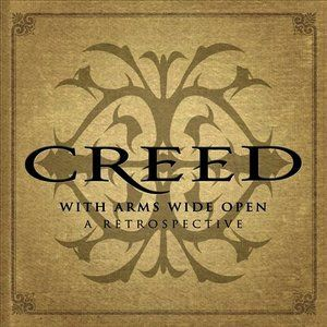 #Creed - With Arms Wide Open (A Retrospective)