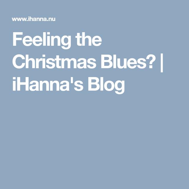 Feeling the Christmas Blues?   iHanna's Blog