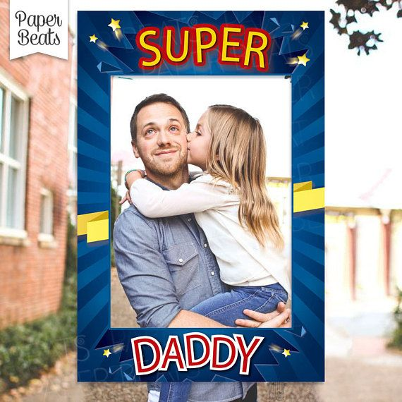 HAPPY FATHERS DAY Frame - Super Dad Photo Booth Frame - Super Dad ...