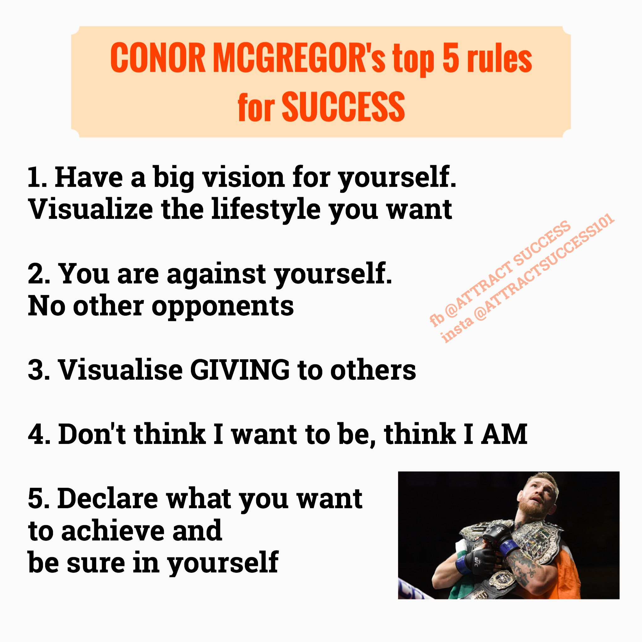 Conor Mcgregor S Top 5 Rules For Success Big Vision It S You Against You Visualize Feel Like You Have It Declare Law Of Attraction Conor Mcgregor Mcgregor
