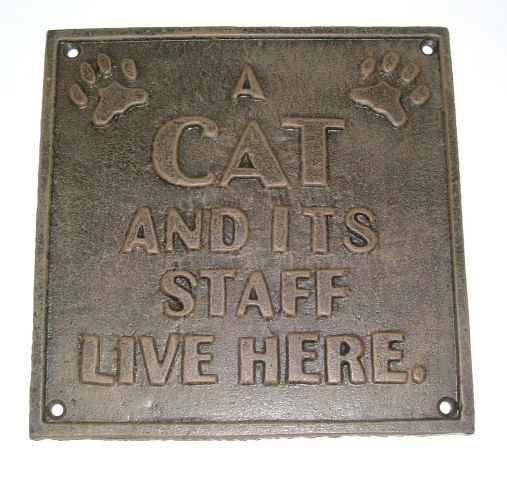 Cat and its Staff Live Here! Cat Sign.
