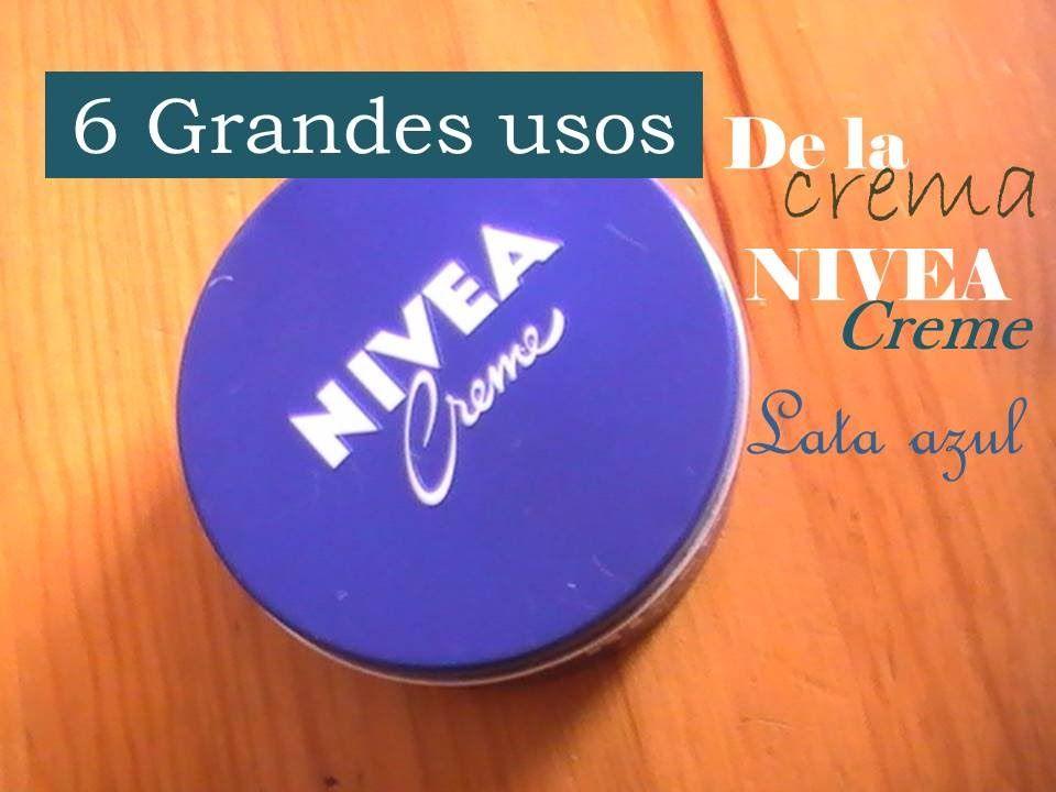 6 Grandes Usos De La Crema Nivea Lata Azul La De Toda La Vida Youtube Nivea Cream Nivea Beauty