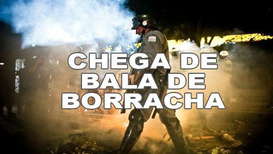 Governador Alckmin e Secretário de Segurança Pública: Proíba o uso de bala de borracha e gás de efeito moral contra manifestantes