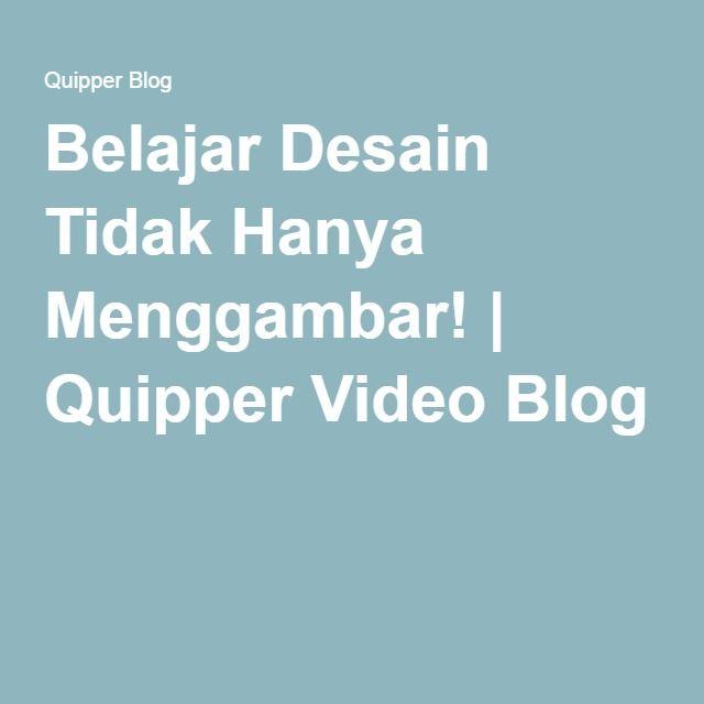 Belajar desain tidak hanya menggambar quipper video blog belajar desain tidak hanya menggambar quipper video blog stopboris Choice Image
