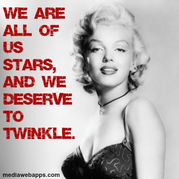 Short Marilyn Monroe Quotes: We Are All Of Us Stars, And We Deserve To Twinkle