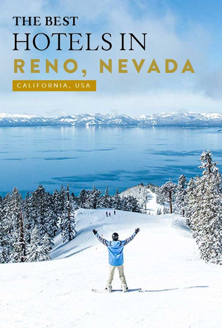 Ultimate Guide To The Best Hotels In Reno North America