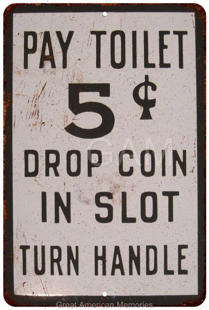 Pay Toilet 5? Vintage Look Reproduction 8x12 Metal Sign 8120915 ...
