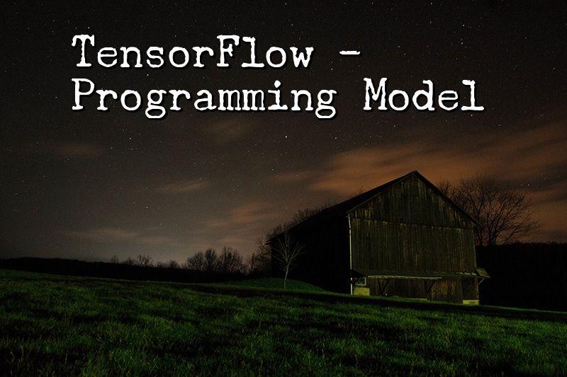 TensorFlow Post - What is TensorFlow? (Part-2) (Programming