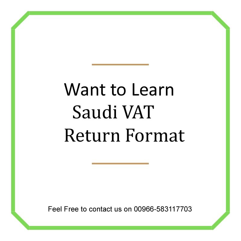 Want to learn VAT Return Format in Saudi Arabia? Stay Tuned