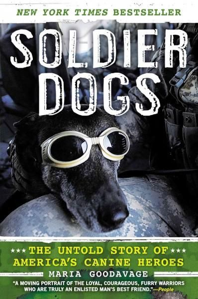 Soldier Dogs The Untold Story Of America S Canine Heroes Paperback Overstock Com Shopping The Best Deals On Military Dogs Military Working Dogs Dog Hero