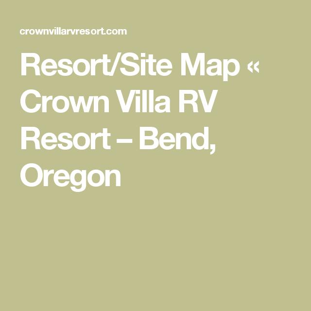Resort Site Map Crown Villa Rv Resort Bend Oregon Luxury Rv Resorts Resort Oregon