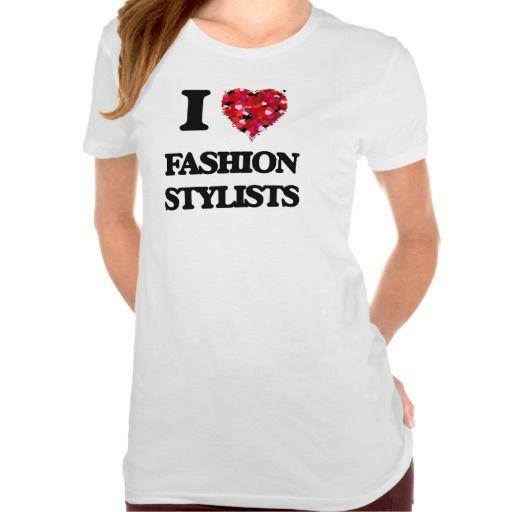 I love Fashion Stylists T Shirt, Hoodie Sweatshirt