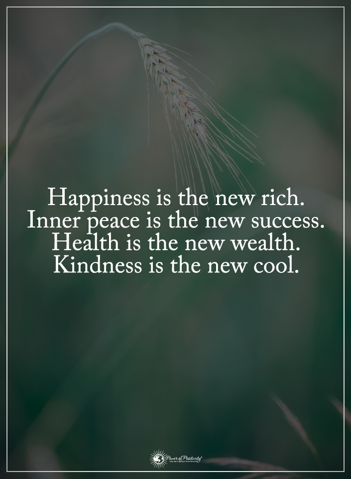 Happiness Is The New Rich Inner Peace Is The New Success Health Is