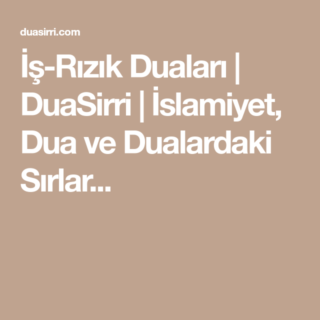 Is Rizik Dualari Duasirri Islamiyet Dua Ve Dualardaki Sirlar Dualar Bilgi