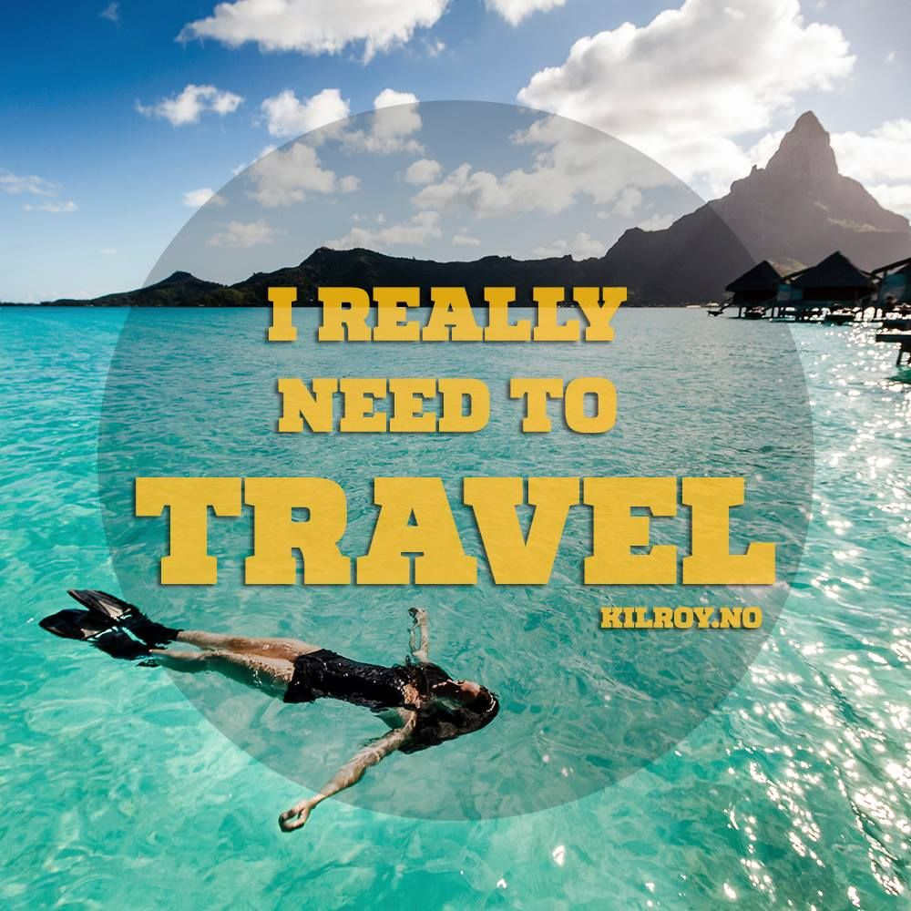 Travel Quote I Really Need To Travel Now Quote Kilroy Travel