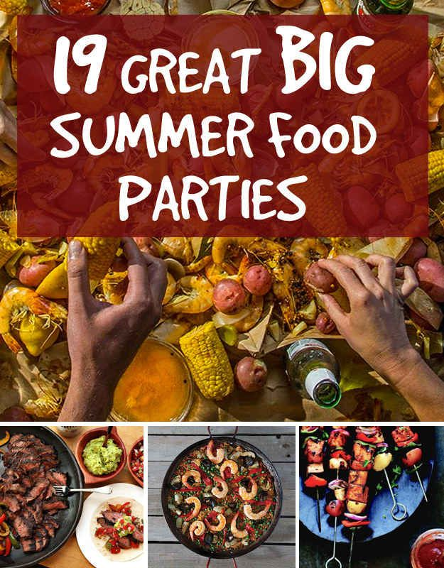 19 Great Ideas For A Big Summer Food Party