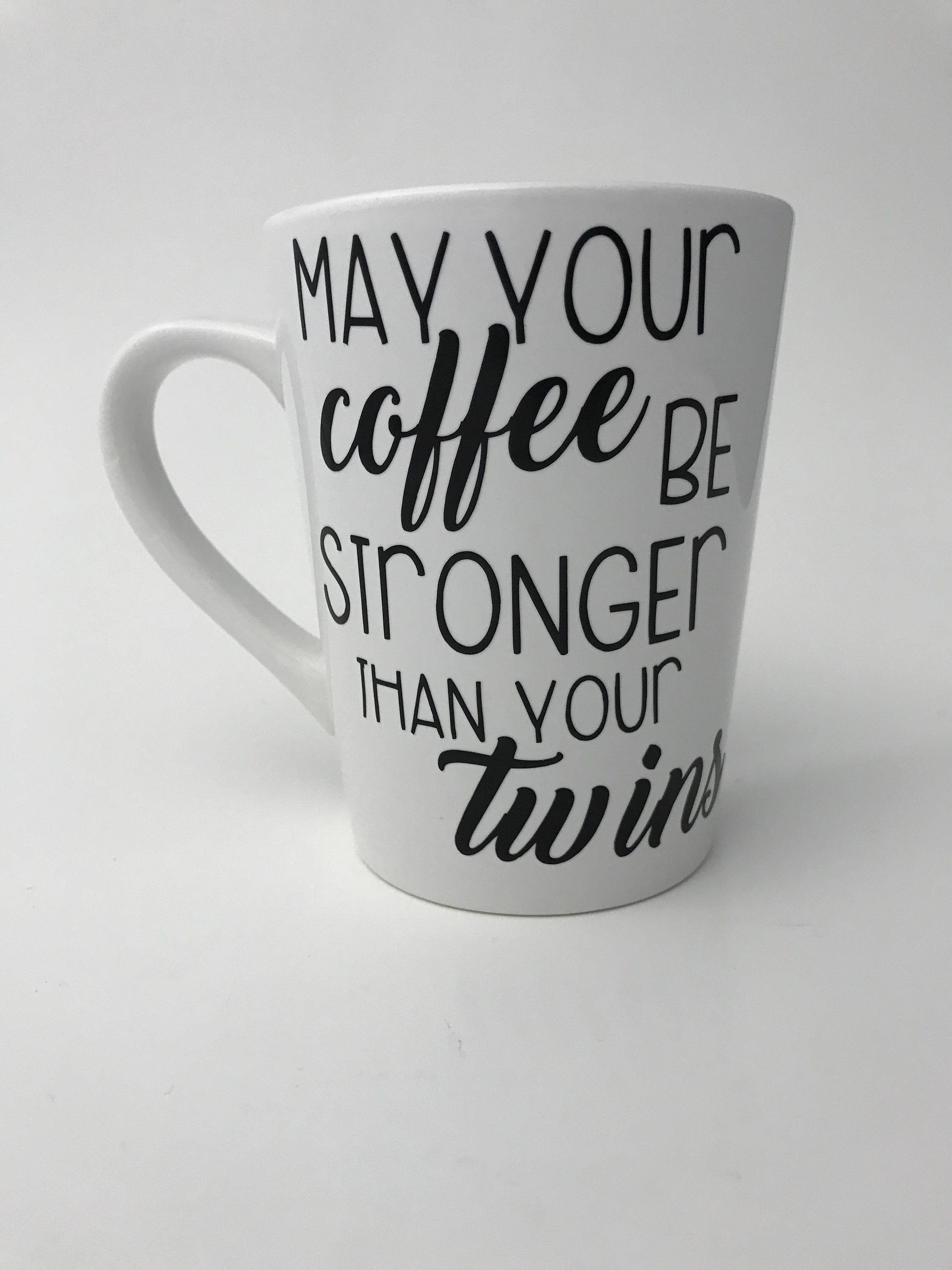 c41c0c425 Twin Mom Mug - May your Coffee Be Stronger Than your Twins - Coffee Mug for