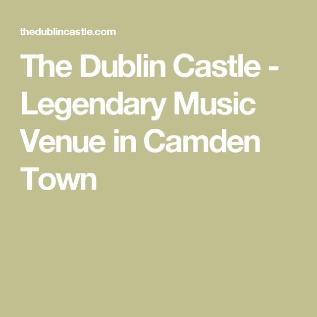 The Dublin Castle - Legendary Music Venue in Camden Town
