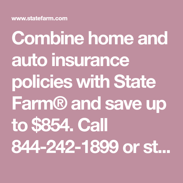 Combine Home And Auto Insurance Policies With State Farm And Save