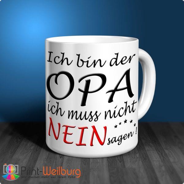 Tasse - Ich bin der OPA ich muss nicht NEIN sagen