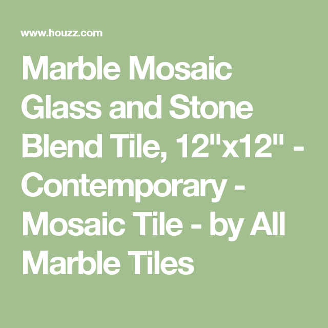 """Marble Mosaic Glass and Stone Blend Tile, 12""""x12"""" - Contemporary - Mosaic Tile - by All Marble Tiles"""