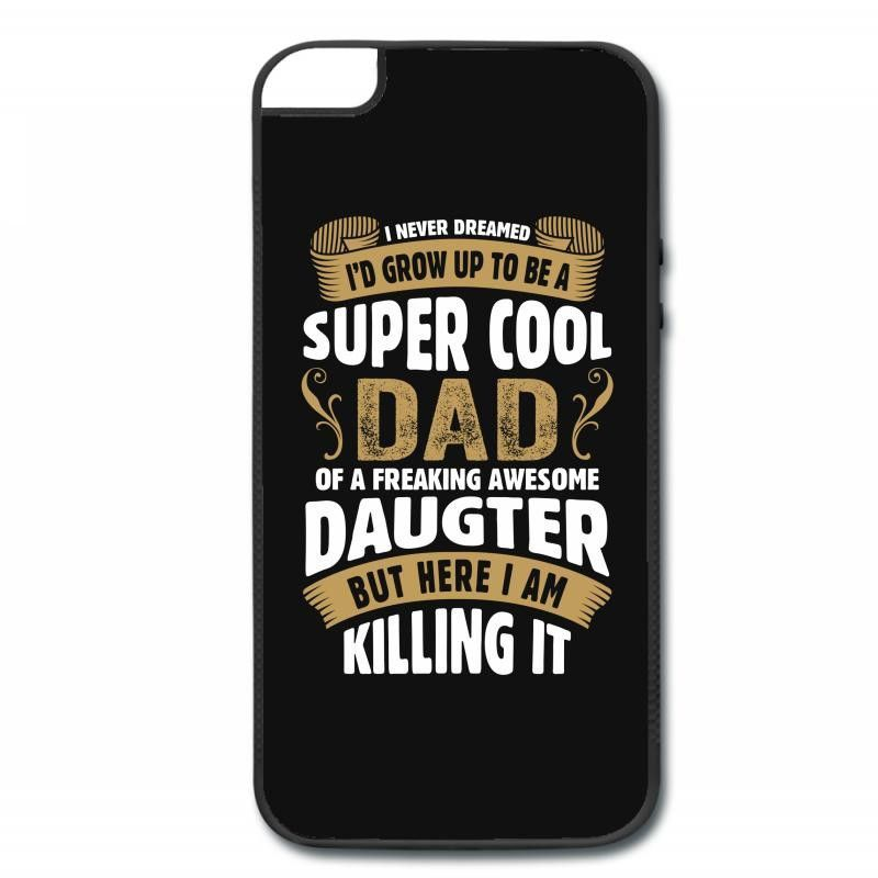 Super Cool Dad Of A Freaking Awesome Daughter iPhone 5/5s Hard Case