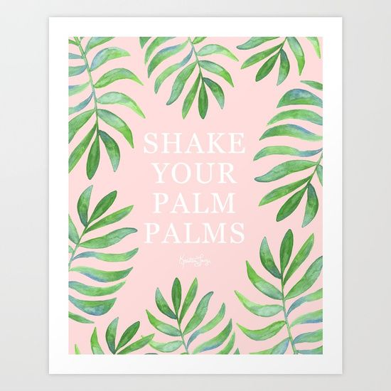 Shake Your Palm Palms Palm Leaf Quote Art Print Leaf Quotes Beach Quotes Funny Beach Captions Free for commercial use no attribution required high quality images. palm palms palm leaf quote art print