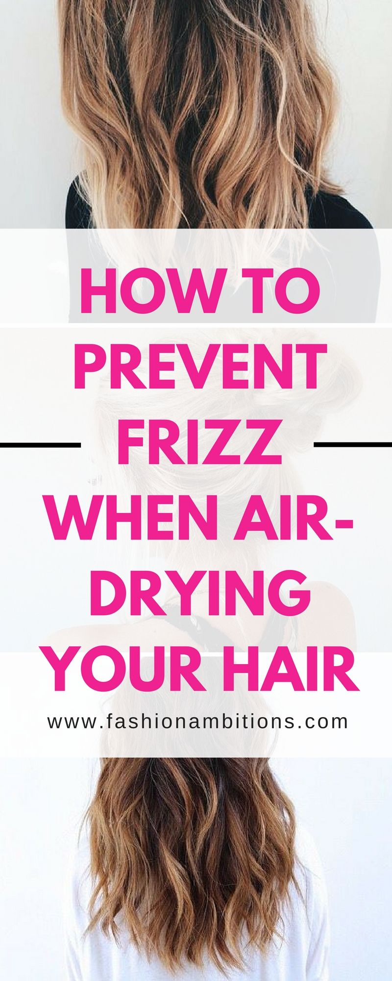 How to prevent frizz when airdrying your hair hair makeup etc