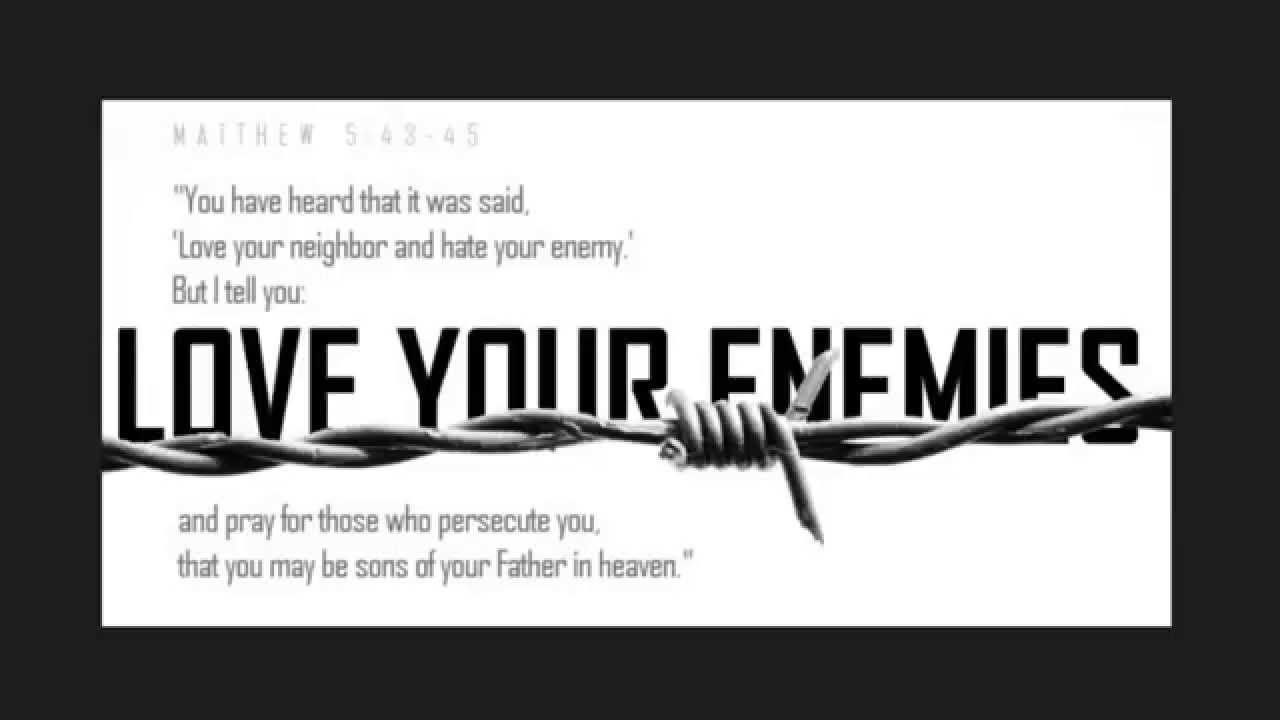 """Inspirational illustration of Matthew [Jesus said ] """"You have heard that it was said Love your neighbor and hate your enemy But I tell you Love your"""