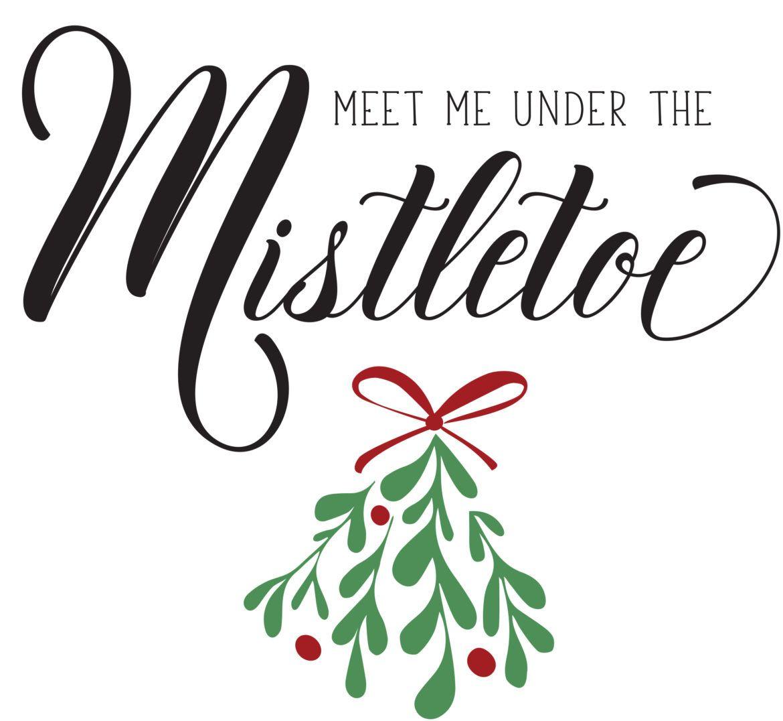 Meet Me Under The Mistletoe Printable Christmas Signs Mistletoe Printable Mistletoe Sign