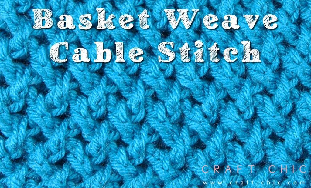 Tutorial Basket Weave Cable Stitch Meladoras Creations