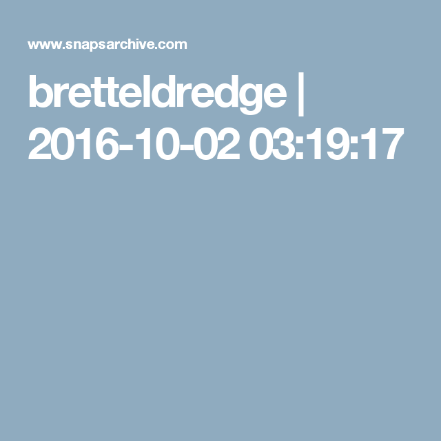 bretteldredge | 2016-10-02 03:19:17