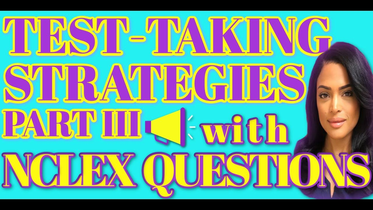 TEST-TAKING STRATEGIES to Pass the NCLEX in 75 Questions Part 3 #nursingstudents