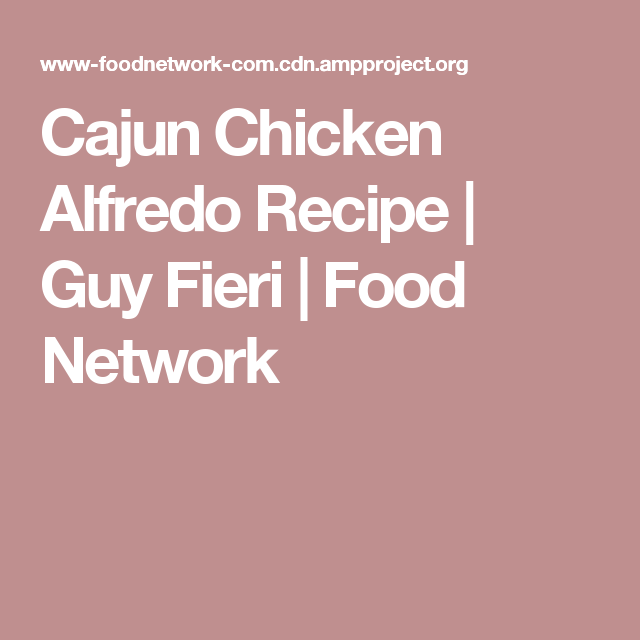 Cajun chicken alfredo recipe guy fieri food network i love cajun chicken alfredo recipe guy fieri food network forumfinder Gallery