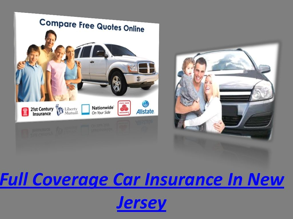 Full Coverage Car Insurance In New Jersey Provides Everyone Safety