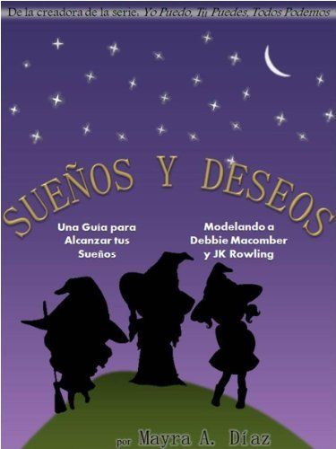 Cuento Infantil ¡Sueños y Deseos!  (Cuentos para Niños - Spanish Children's eBook) Libro en Español para Niños: Una Guía para Alcanzar tus Sueños  #Mexico #Kindle http://www.amazon.com.mx/dp/B008LVCMK6/ref=cm_sw_r_pi_dp_LbVavb0XPEMF0