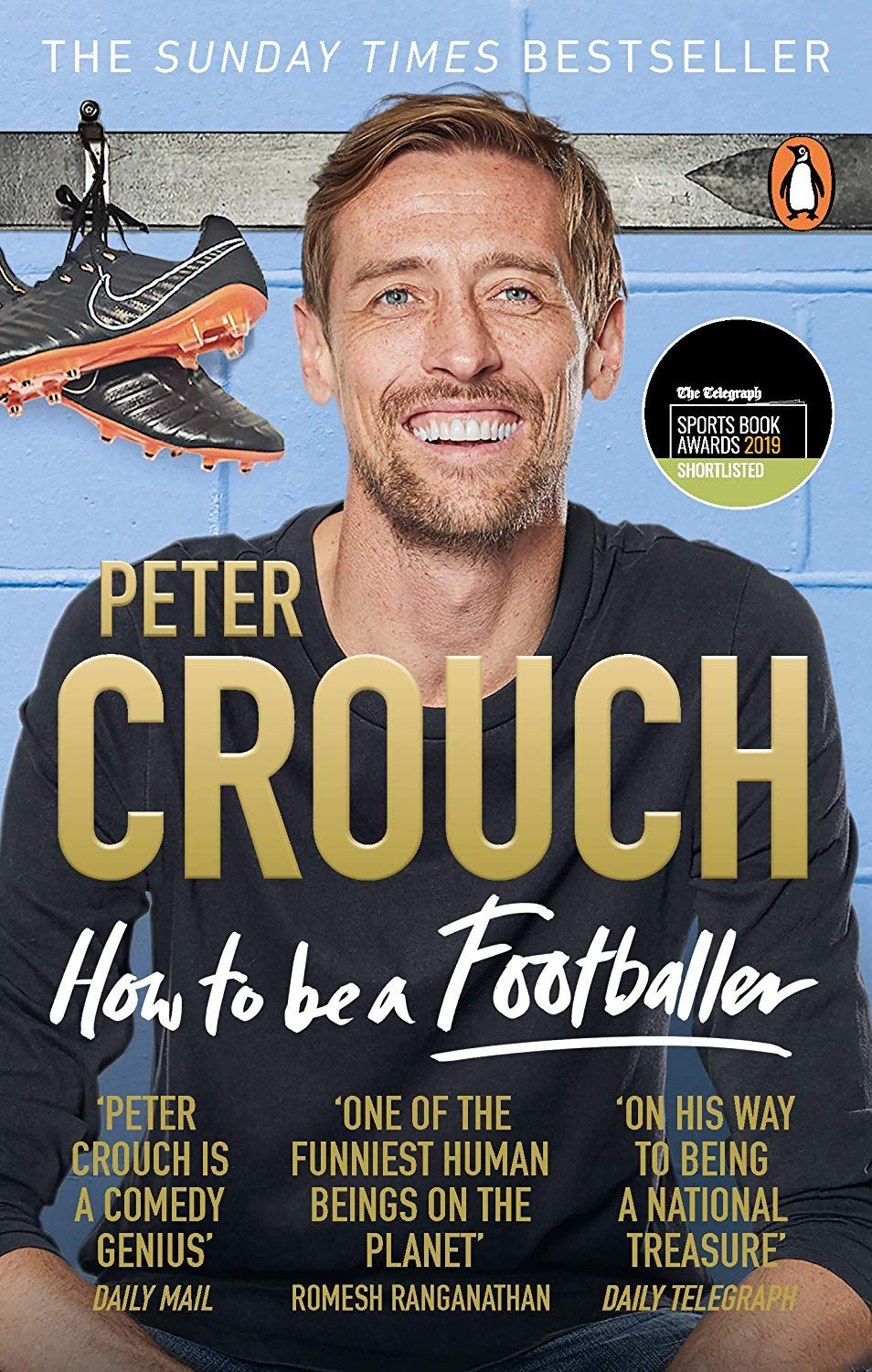 How To Be A Footballer Ebook Peter Crouch Amazon Co Uk Kindle