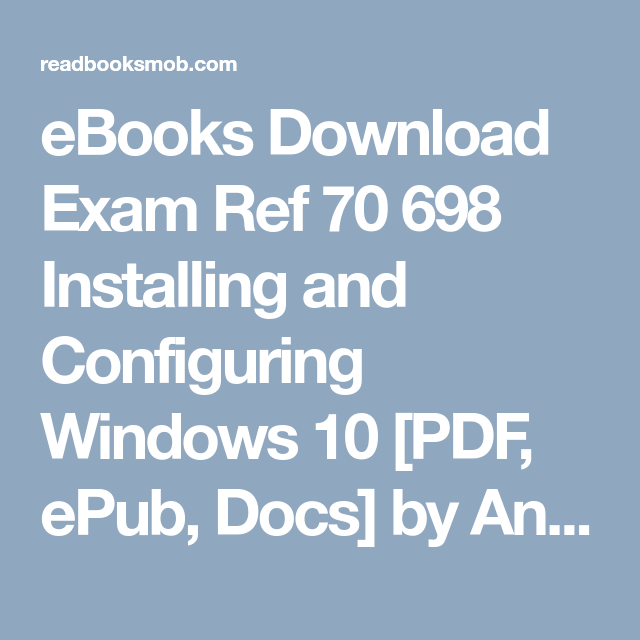 Ebooks download exam ref 70 698 installing and configuring windows ebooks download exam ref 70 698 installing and configuring windows 10 pdf epub fandeluxe Image collections