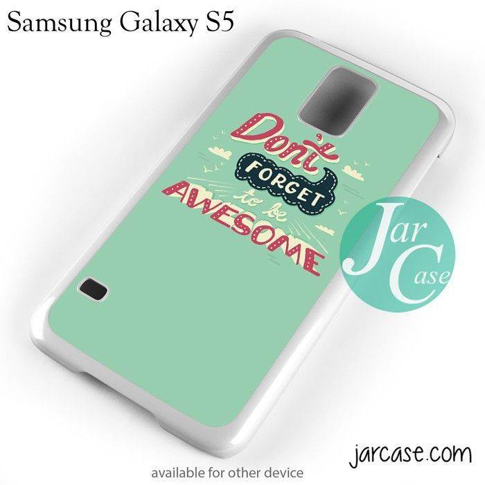 Quotes Don't Forget To Be Awesome Phone case for samsung galaxy S3/S4/S5