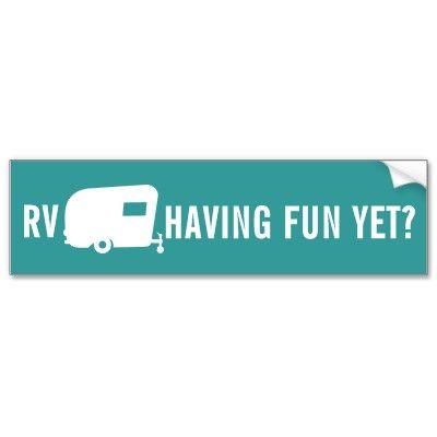 Rv having fun yet travel trailer humor bumper sticker by livinglarge