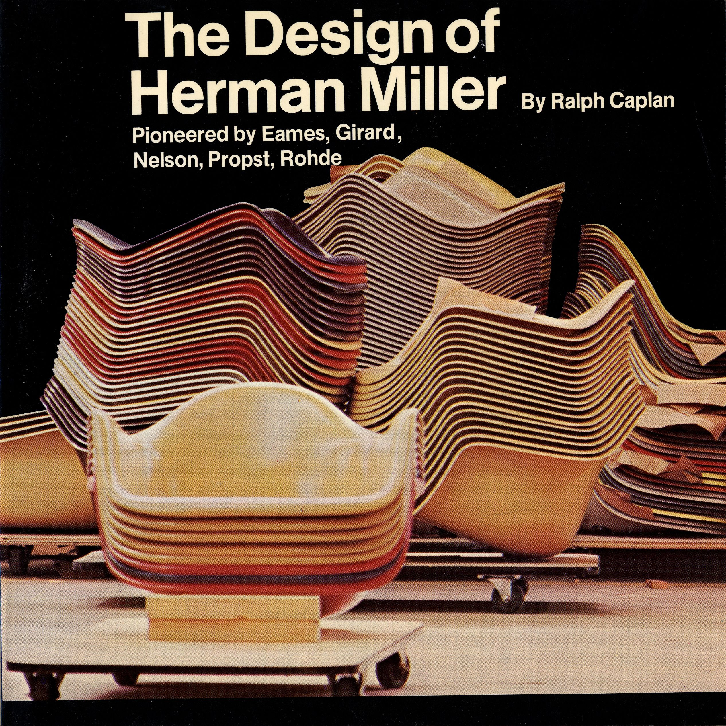 The Design Of Herman Miller | Eames Office Scholar Ralph Caplanu0027s Survey Of  The First Generations